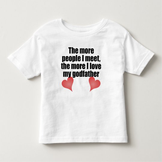 The More I Love My Godfather Toddler T-shirt