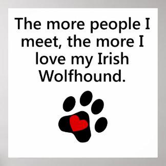 The More I Love My Irish Wolfhound Print