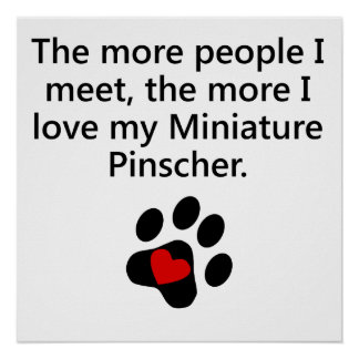 The More I Love My Miniature Pinscher Poster