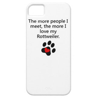 The More I Love My Rottweiler iPhone 5 Covers