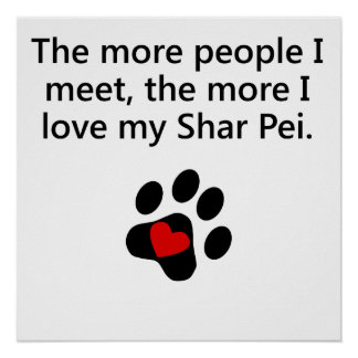 The More I Love My Shar Pei Poster