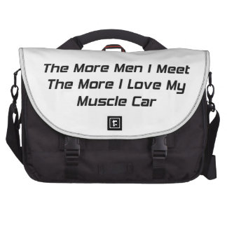 The More Men I Met The More I Love My Muscle Car Commuter Bags