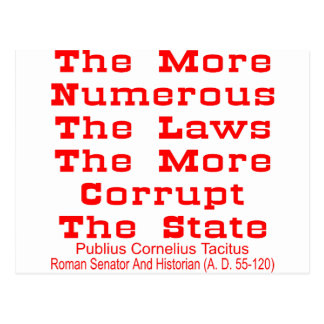 The More Numerous The Laws The More Corrupt The Postcard