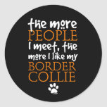 The more people I meet ... Border Collie version Stickers