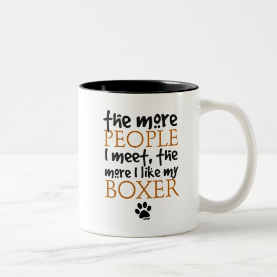 The more people I meet ... Boxer version Two-Tone Coffee Mug