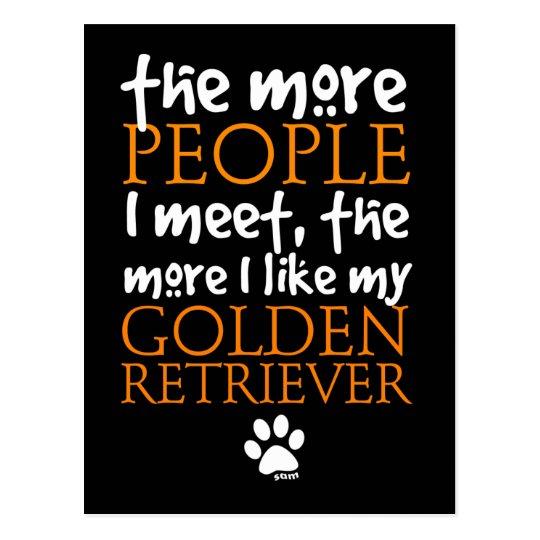 The More People I Meet ... Golden Retriever Postcard