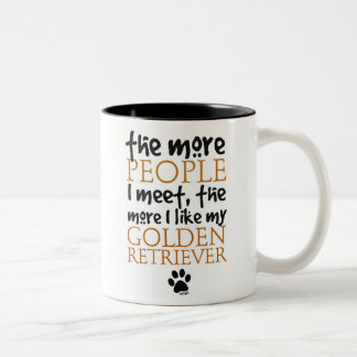 The More People I Meet ... Golden Retriever Two-Tone Coffee Mug