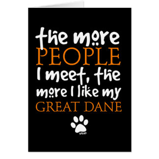 The More People I Meet ... Great Dane Card