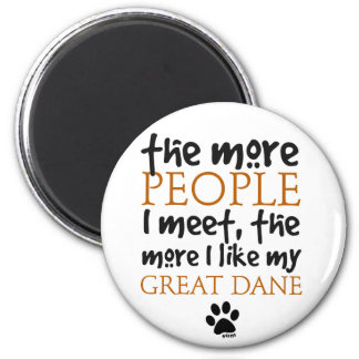The More People I Meet ... Great Dane 2 Inch Round Magnet