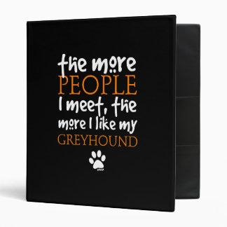 The More People I Meet Greyhound Vinyl Binder