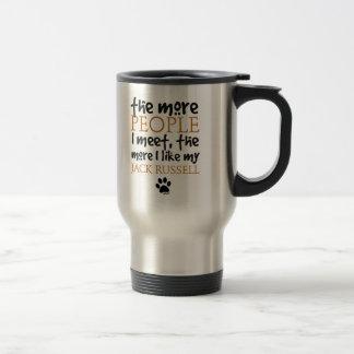 The More People I Meet ... Jack Russell Travel Mug