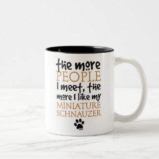 The More People I Meet ... Miniature Schnauzer Two-Tone Coffee Mug