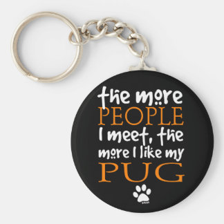 The More People I Meet ... Pug Basic Round Button Keychain