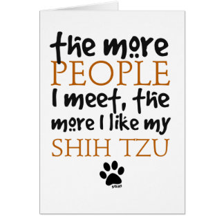 The More People I Meet ... Shih Tzu Stationery Note Card