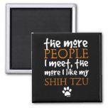 The More People I Meet ... Shih Tzu Refrigerator Magnet