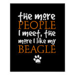 The more people I meet the more I like my Beagle Posters