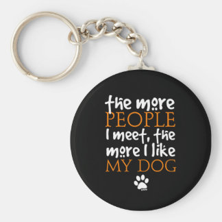 The more people I meet the more I like my dog Keychain