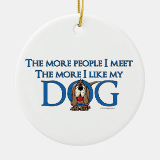 The More People I meet The More I Like My Dog Double-Sided Ceramic Round Christmas Ornament