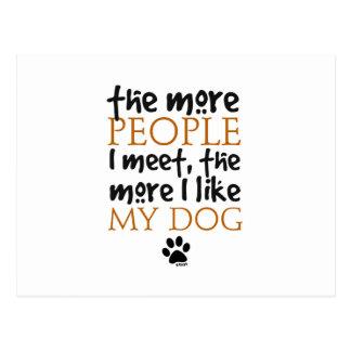 The more people I meet the more I like my dog Postcard