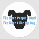 The More People I Meet The More I Like My Dog Classic Round Sticker