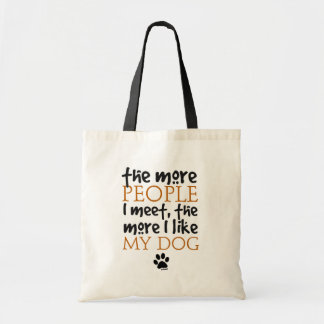 The more people I meet the more I like my dog Tote Bag