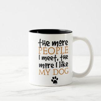 The more people I meet the more I like my dog Two-Tone Coffee Mug