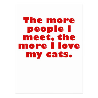 The More People I Meet, the More I Love my Cats Postcard