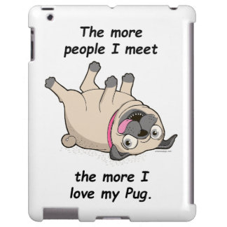 The More People I Meet the More I Love My Pug