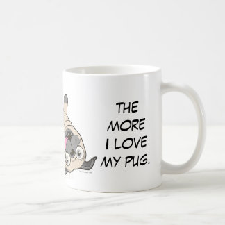 The More People I Meet the More I Love My Pug Coffee Mug