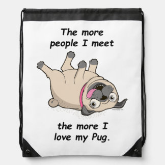 The More People I Meet the More I Love My Pug Drawstring Bag
