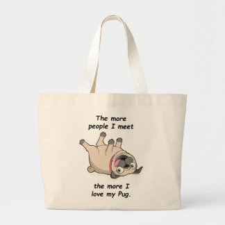 The More People I Meet the More I Love My Pug Large Tote Bag