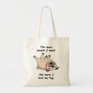 The More People I Meet the More I Love My Pug Tote Bag