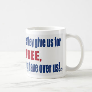 The more they give us for free the more control mugs