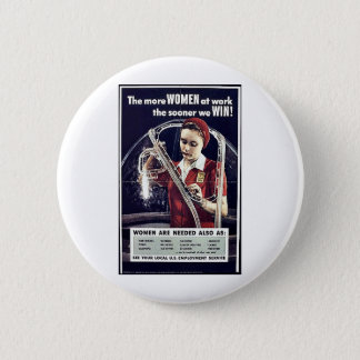 The More Women At Work The Sooner We Win Pinback Button