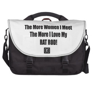 The More Women I Met The More I Love My Rat Rod Commuter Bags