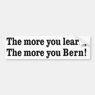 The More you Learn, the More you Bern! Bumper Sticker