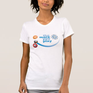 The More You Play - version 2 T-shirts