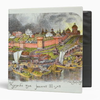 The Moscow Kremlin in the time of Tsar Ivan III 3 Ring Binder