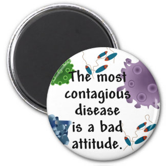 The most contagious disease is a bad attitude refrigerator magnets