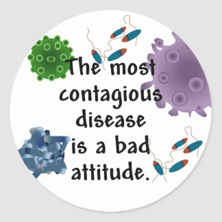 The most contagious disease is a bad attitude sticker