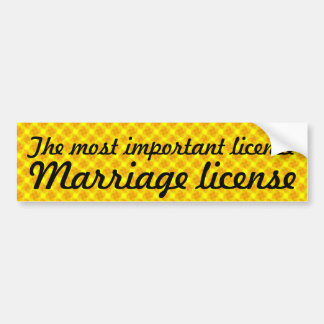 The most important license, marriage license bumper sticker