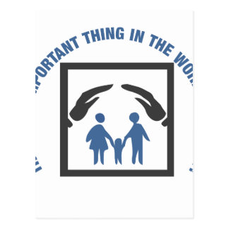 The Most Important Thing In The World Is Family Postcard
