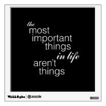 The Most Important Things in Life Aren't Things Wall Sticker