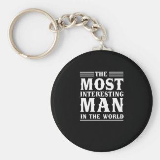 The Most Interesting Man in the World Basic Round Button Keychain