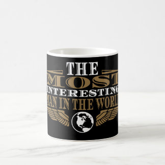 The Most Interesting Man in the World Coffee Mug