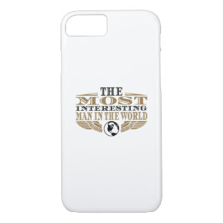 The Most Interesting Man in the World iPhone 7 Case
