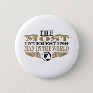 The Most Interesting Man in the World Pinback Button