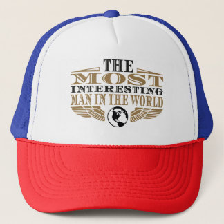 The Most Interesting Man in the World Trucker Hat