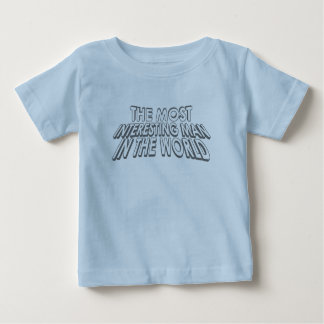 The Most Interesting Man Tee Shirts