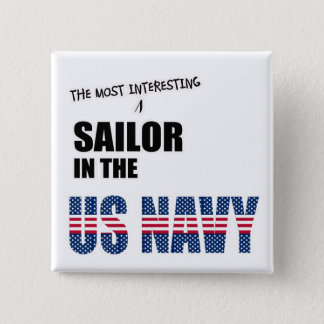 The Most Interesting Sailor in the US Navy Pinback Button